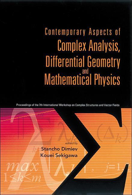 Contemporary Aspects of Complex Analysis, Differential Geometry and Mathematical Physics: Proceedings of the 7th International Workshop on Complex Str als Buch