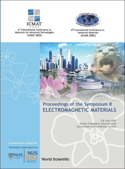 ICMAT 2005 Proceedings of the Symposium R (Electromagnetic Materials) als Buch
