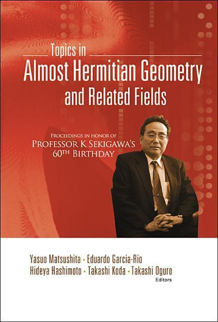 Topics in Almost Hermitian Geometry and Related Fields - Proceedings in Honor of Professor K Sekigawa's 60th Birthday als Buch