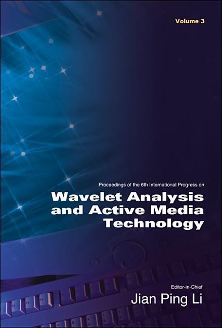 Wavelet Analysis and Active Media Technology - Proceedings of the 6th International Progress (in 3 Volumes) als Buch