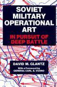 Soviet Military Operational Art: In Pursuit of Deep Battle als Buch