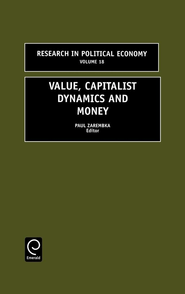 Value Capitalist Dynamics and Moneyresearch in Political Economy Volume 18 (Rpec) als Buch
