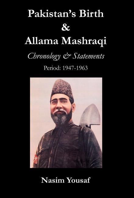 Pakistan's Birth & Allama Mashraqi: Chronology & Statements, Period: 1947-1963 als Buch