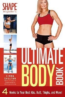 The Ultimate Body Book: 4 Weeks to Your Best Abs, Butt, Thighs, and More! als Taschenbuch