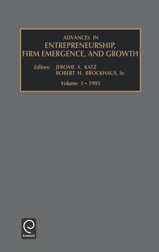 Advances in Entrepreneurship, Firm Emergence and Growth als Buch