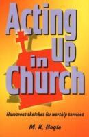 Acting Up in Church als Taschenbuch
