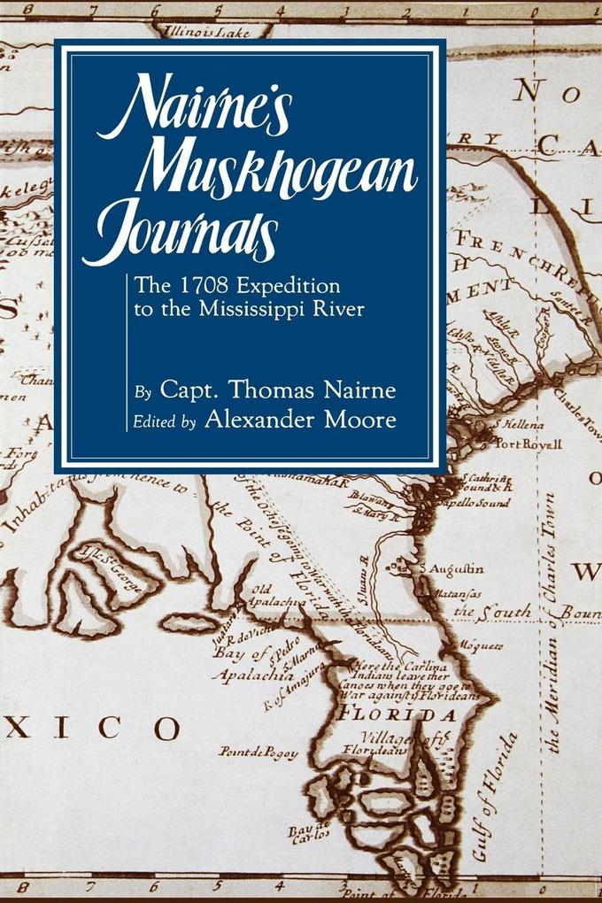 Nairne's Muskhogean Journals: The 1708 Expedition to the Mississippi River als Taschenbuch
