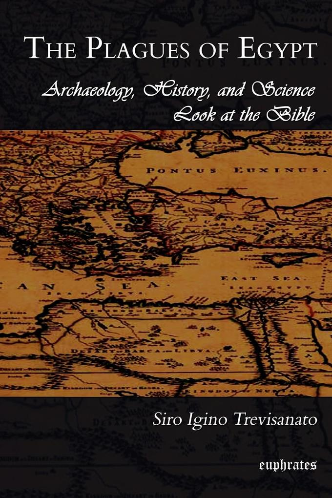 The Plagues of Egypt: Archaeology, History and Science Loot at the Bible als Taschenbuch
