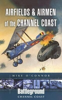 Airfields and Airmen of the Channel Coast als Taschenbuch
