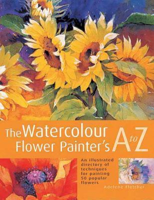 Watercolour Flower Painter's A to Z als Taschenbuch