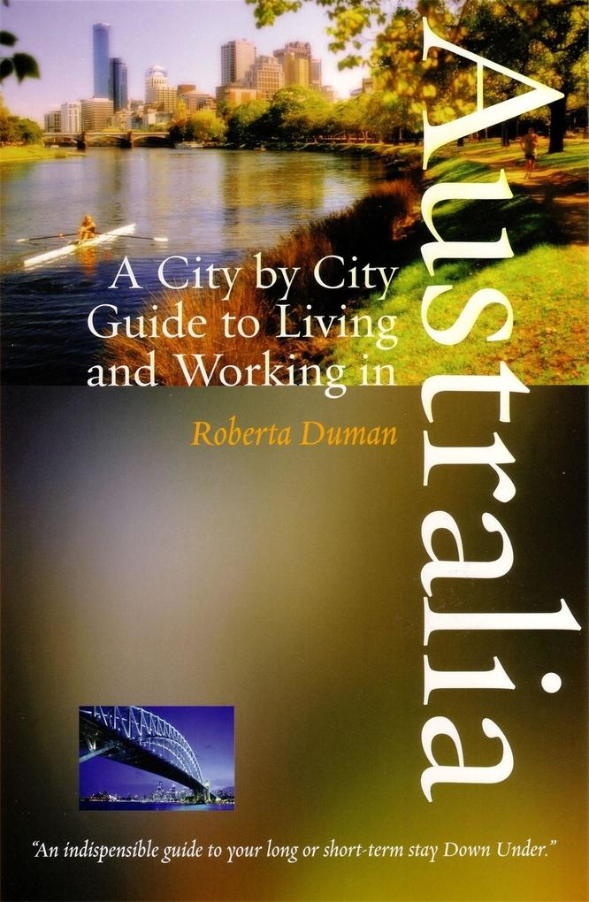 A City by City Guide to Living and Working in Australia als Taschenbuch