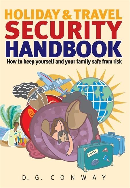 Holiday & Travel Security Handbook: How to Keep Yourself and Your Family Safe from Risk als Taschenbuch