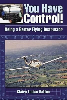 You Have Control!: Being a Better Flying Instructor als Taschenbuch