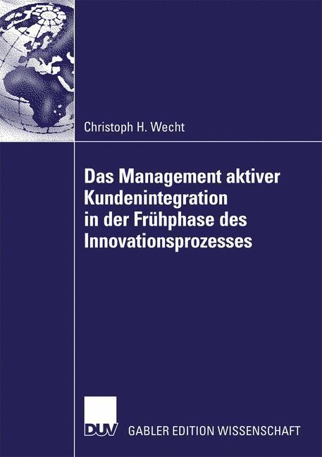Das Management aktive Kundenintegration in der Frühphase des Innovationsprozess als Buch
