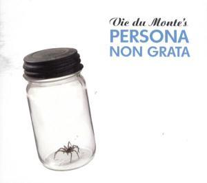 Vic Dumonte's Persona Non Grata als CD