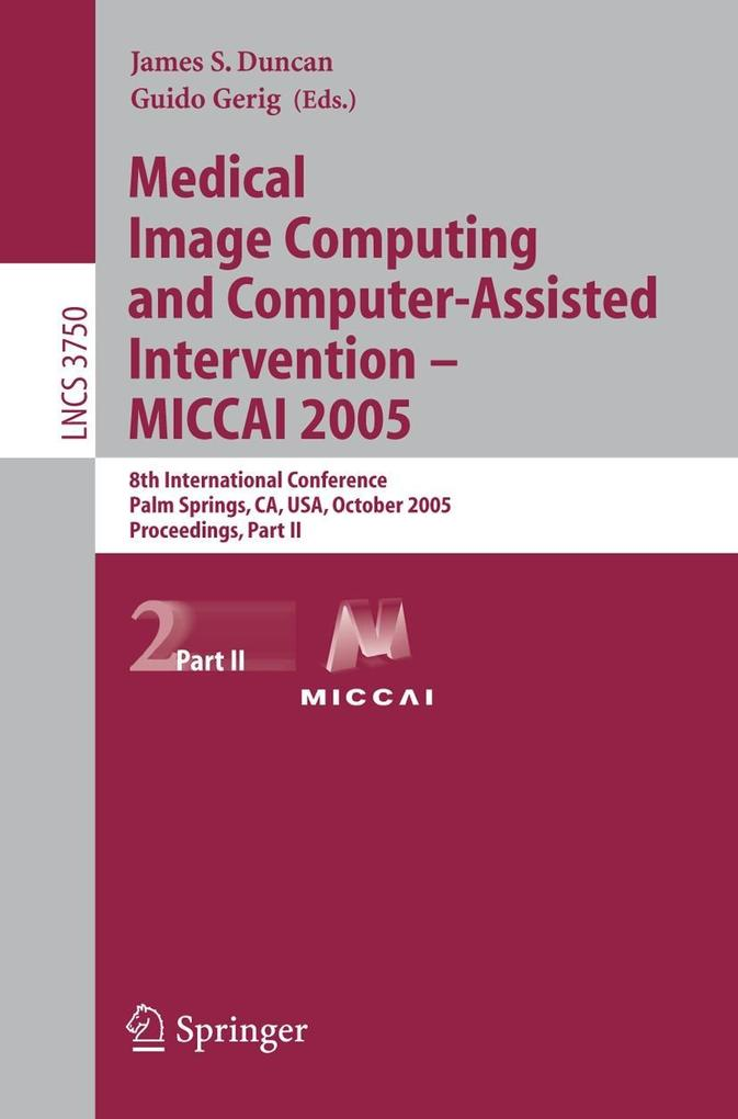 Medical Image Computing and Computer-Assisted Intervention -- MICCAI 2005 Part II als Buch