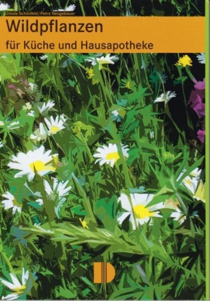 Wildpflanzen für Küche und Hausapotheke als Buch
