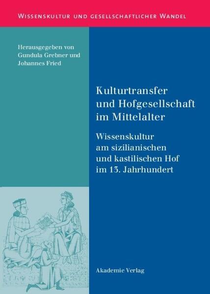 Kulturtransfer und Hofgesellschaft im Mittelalter als Buch
