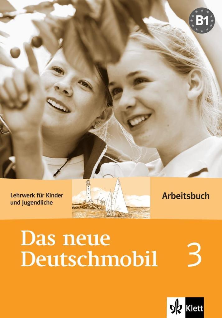 Das Neue Deutschmobil 3. Arbeitsbuch als Buch