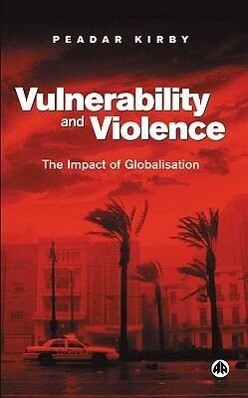Vulnerability and Violence: The Impact of Globalisation als Buch