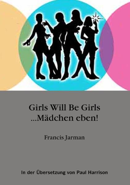 Girls will be Girls ... Mädchen eben! als Buch