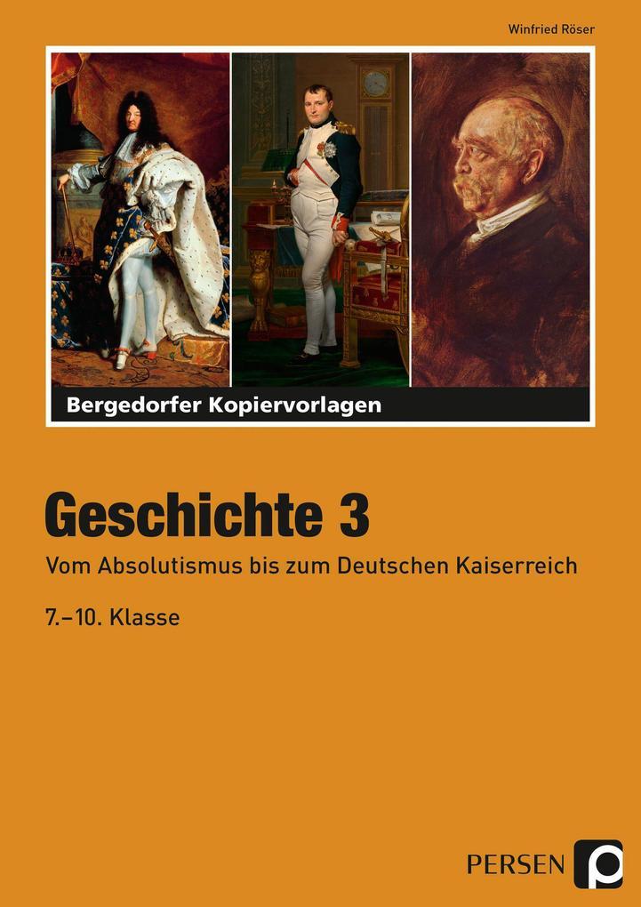 Geschichte 3. Vom Absolutismus bis zum Deutschen Kaiserreich als Buch
