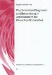 Psychosoziale Diagnosen und Behandlung in Arbeitsfeldern der Klinischen Sozialarbeit als Buch