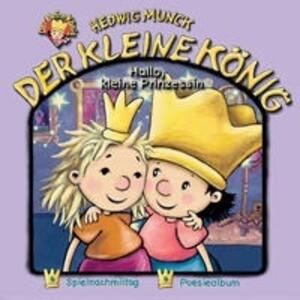 Der kleine König 11. Hallo, kleine Prinzessin. CD als Hörbuch