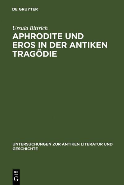 Aphrodite und Eros in der antiken Tragödie als Buch