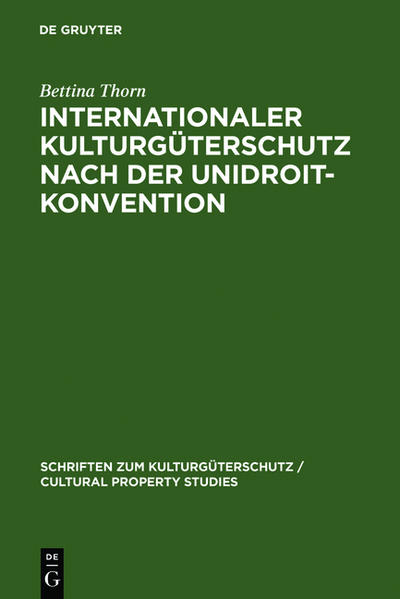 Internationaler Kulturgüterschutz nach der UNIDROIT-Konvention als Buch
