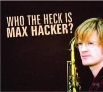 Who The Hack Is Max Hacker? als CD