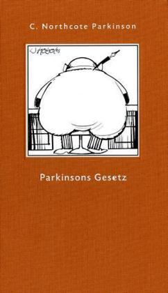 Parkinsons Gesetz und andere Untersuchungen über die Verwaltung als Buch