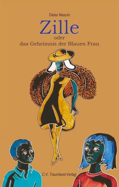 Zille oder Das Geheimnis der Blauen Frau als Buch