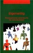 Eigenwillig - Philosophische Lebenskunst für Individualisten