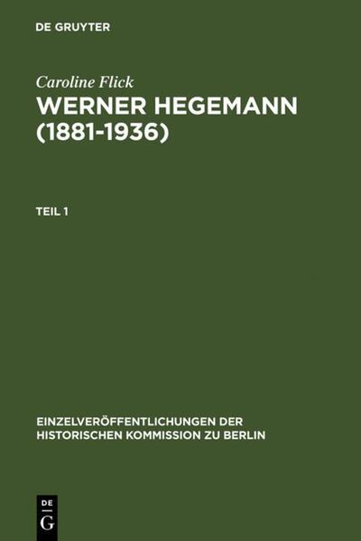 Werner Hegemann (1881-1936), 2 Teile als Buch