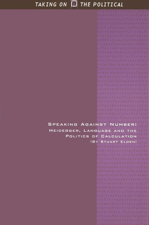 Speaking Against Number: Heidegger, Language and the Politics of Calculation als Buch