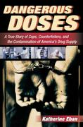 Dangerous Doses: A True Story of Cops, Counterfeiters, and the Contamination of America's Drug Supply als Taschenbuch
