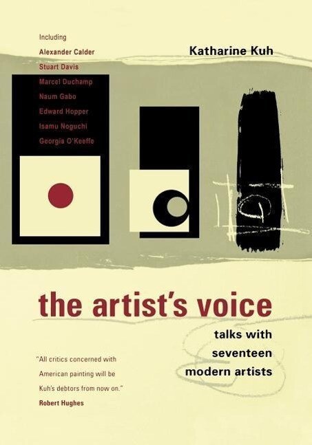 The Artist's Voice: Talks with Seventeen Modern Artists als Taschenbuch