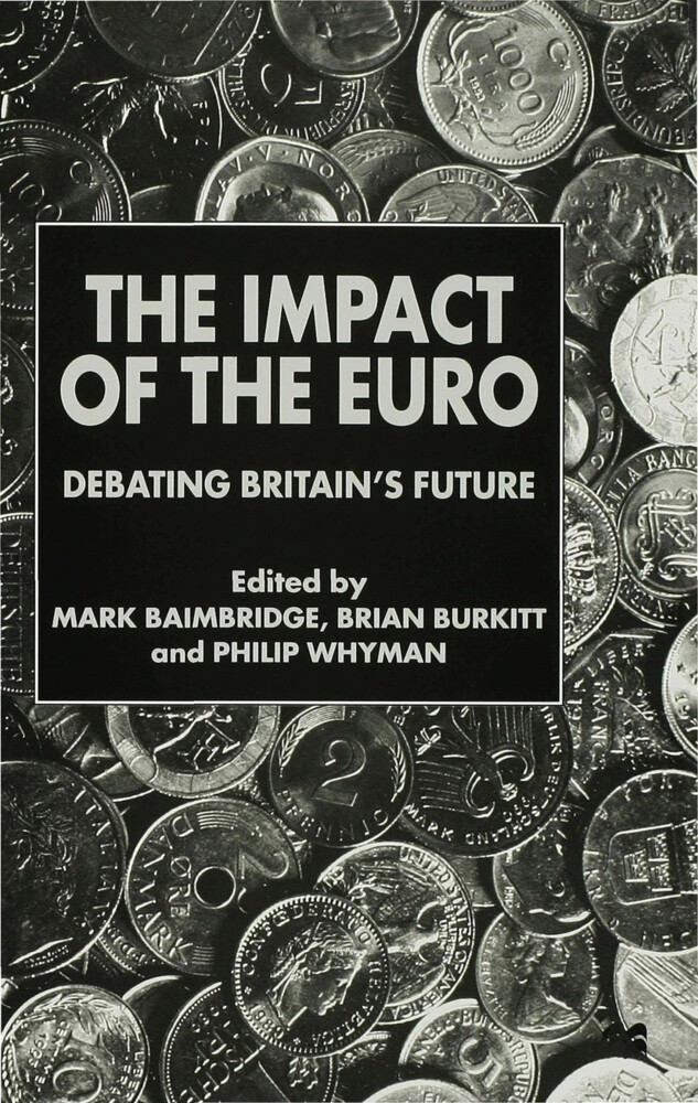 The Impact of the Euro: Debating Britain's Future als Buch