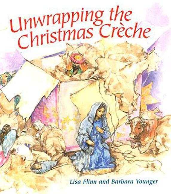 Unwrapping the Christmas Creche als Buch