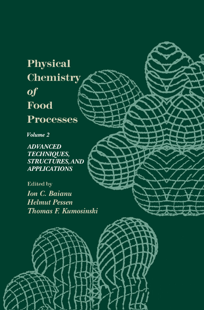 Physical Chemistry of Food Processes, Volume II: Advanced Techniques, Structures and Applications als Buch