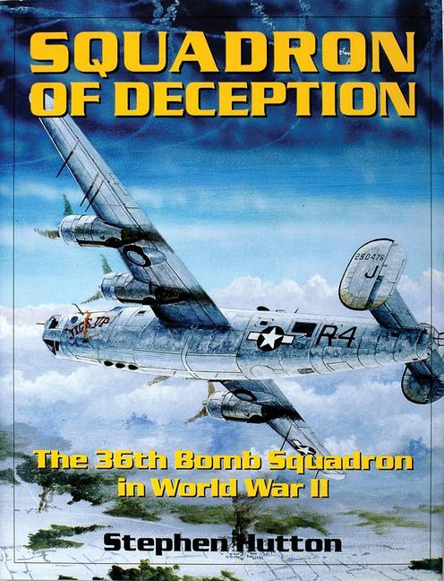 Squadron of Deception: The 36th Bomb Squadron in World War II als Buch