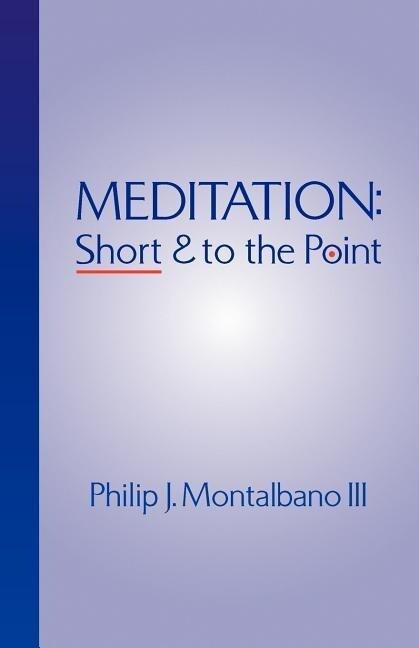 Meditation: Short and to the Point als Taschenbuch