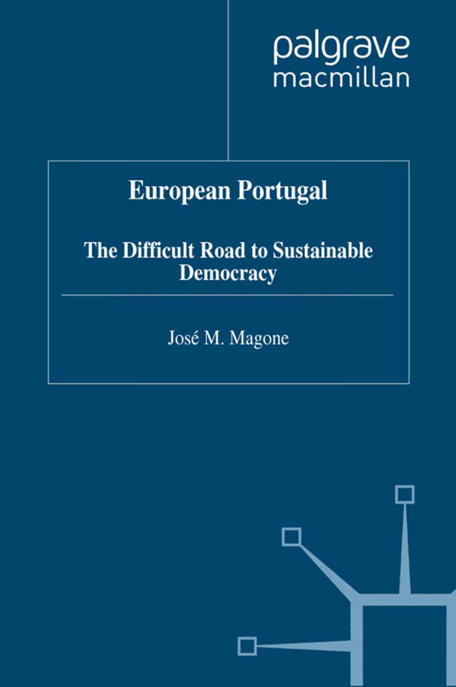 European Portugal: The Difficult Road to Sustainable Democracy als Buch