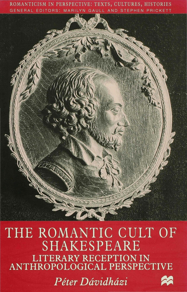The Romantic Cult of Shakespeare als Buch