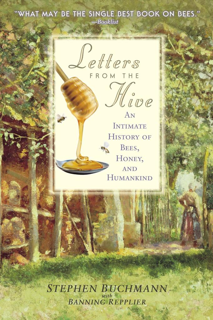 Letters from the Hive: An Intimate History of Bees, Honey, and Humankind als Taschenbuch