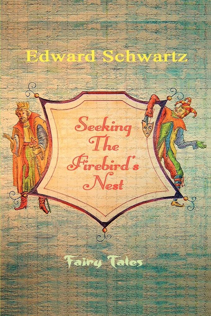 Seeking the Firebird's Nest: Fairy Tales als Buch