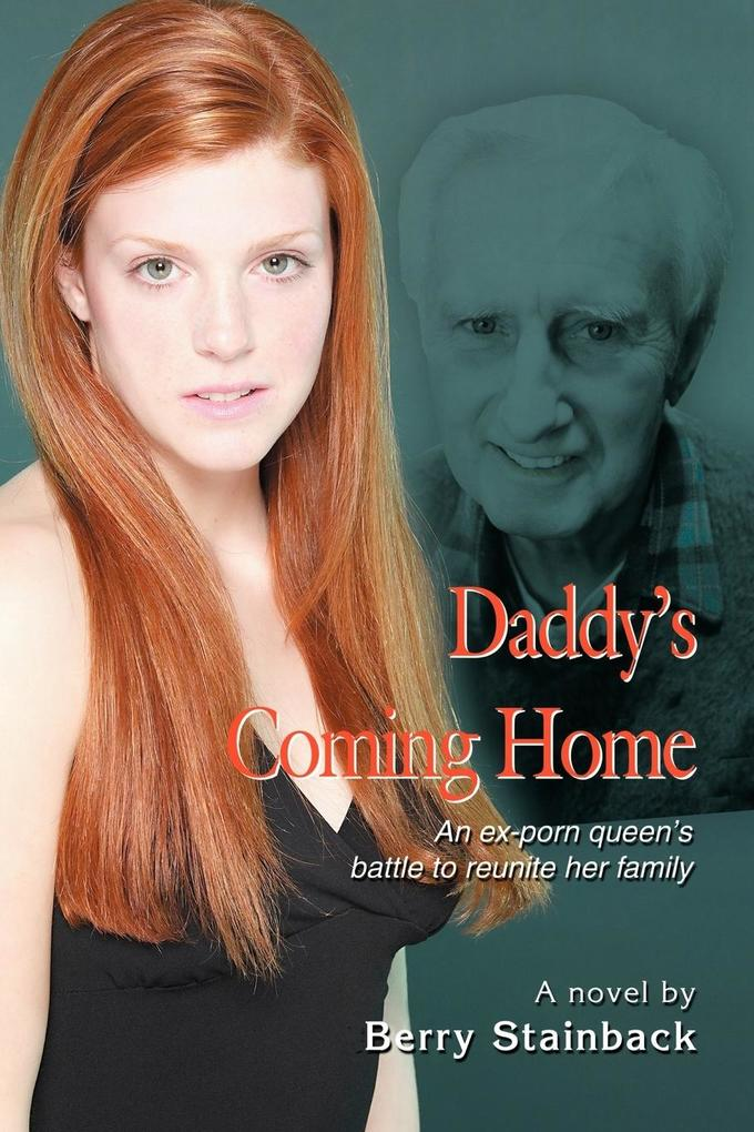 Daddy's Coming Home: An Ex-Porn Queen's Battle to Reunite Her Family als Buch