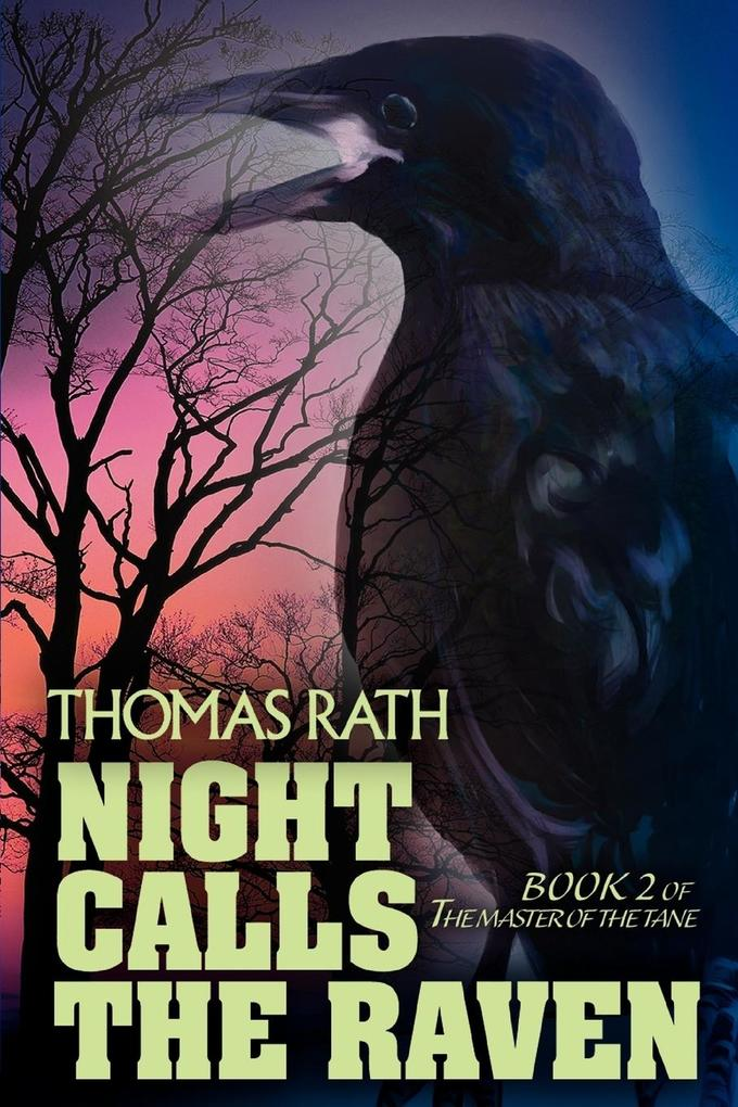 Night Calls the Raven: Book 2 of the Master of the Tane als Taschenbuch