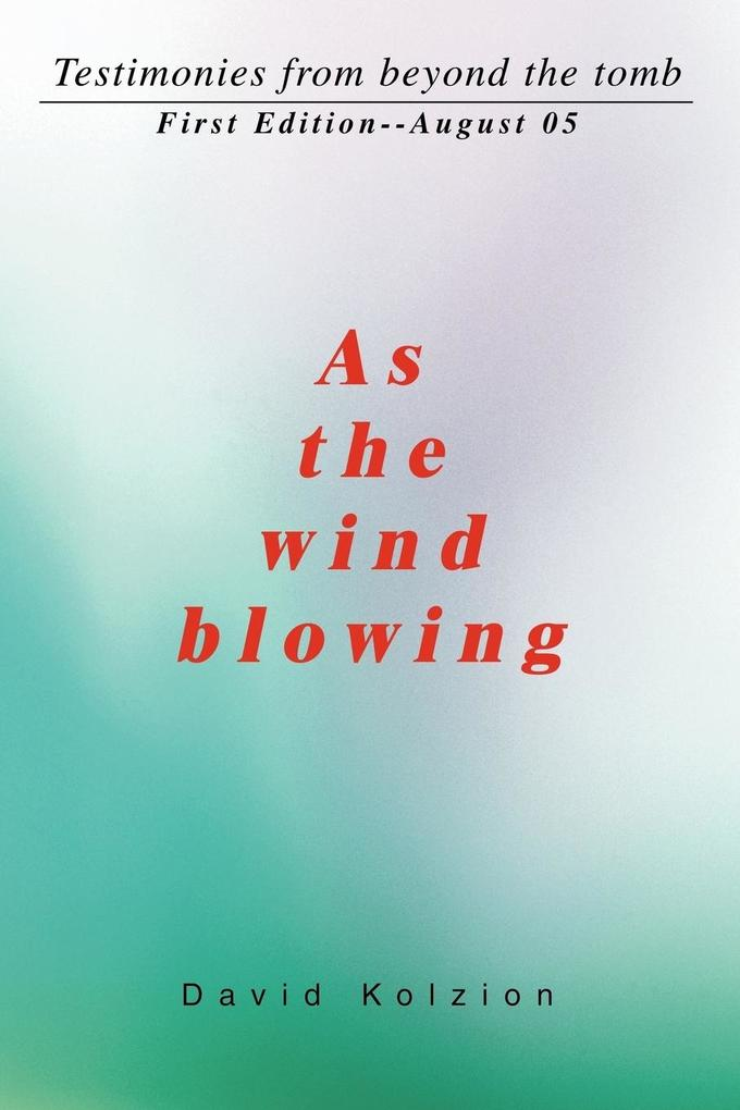 As the Wind Blowing: Testimonies from Beyond the Tomb als Buch